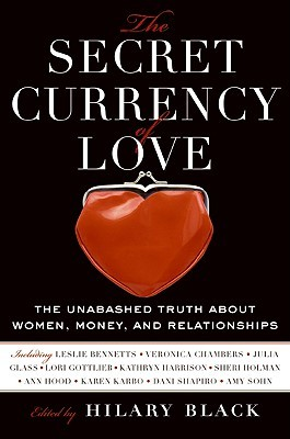 The Secret Currency of Love by Hilary Black