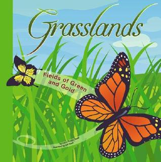 Grasslands: Fields of Green and Gold (Amazing Science) (Amazing Science)