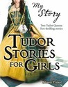 Tudor Stories For Girls