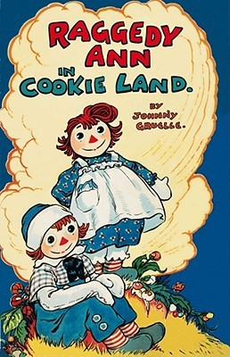 Raggedy Ann in Cookie Land by Johnny Gruelle