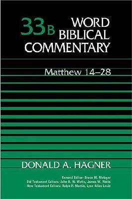 Matthew 14-28 by Donald A. Hagner