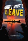 Survivor's Leave by Robert Sutherland