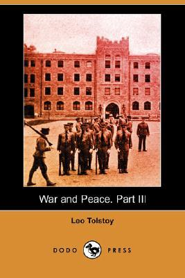 War and Peace. Part III of 3 by Leo Tolstoy