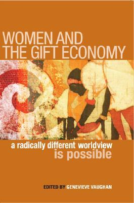Women and the Gift Economy by Genevieve Vaughan