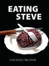 Eating Steve: A Love Story