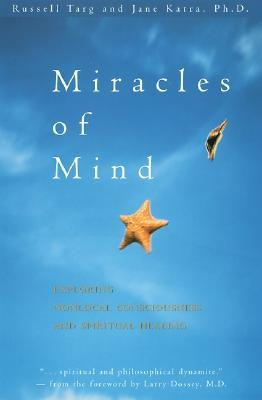 Miracles of Mind by Russell Targ