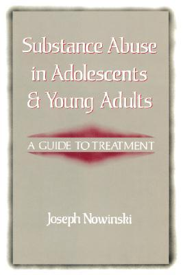 Substance Abuse in Adolescents and Young Adults: A Guide to Treatment