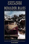 Boulder Blues by Sherry Marie Gallagher