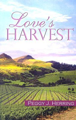 Love's Harvest by Peggy J. Herring
