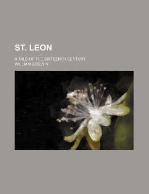 St. Leon; A Tale of the Sixteenth Century