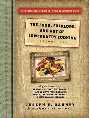 The Food, Folklore, and Art of Lowcountry Cooking by Joseph E. Dabney
