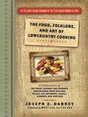 The Food, Folklore, and Art of Lowcountry Cooking: A Celebration of the Foods, History, and Romance Handed Down from England, Africa, the Caribbean, France, Germany, and Scotland
