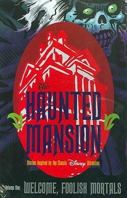The Haunted Mansion, Volume One: Welcome, Foolish Mortals