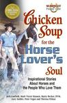 Chicken Soup For The Horse Lover's Soul by Jack Canfield