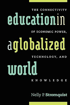 Education in a Globalized World by Nelly P. Stromquist