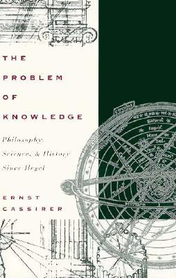 The Problem of Knowledge: Philosophy, Science and History Since Hegel