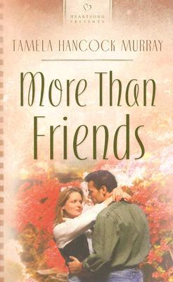 More Than Friends by Tamela Hancock Murray