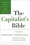 The Capitalist's Bible: The Essential Guide to Free Markets--and Why They Matter to You