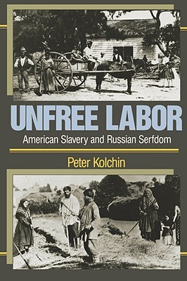 Unfree Labor by Peter Kolchin
