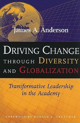 Driving Change Through Diversity and Globalization by James Alan Anderson