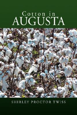Cotton in Augusta  by  Shirley Twiss