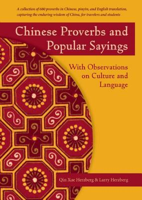 Chinese Proverbs and Popular Sayings by Qin Xue Herzberg