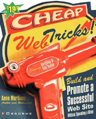 Cheap Web Tricks! Build and Promote a Successful Web-Site Wit... by Anne Martinez