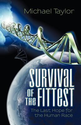 Survival of the Fittest by Michael   Taylor