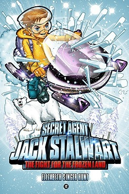 The Fight for the Frozen Land: Arctic (Secret Agent Jack Stalwart, #11)