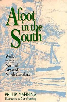 Afoot In The South: Walks In The Natural Areas Of North Carolina