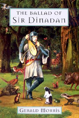 The Ballad of Sir Dinadan by Gerald Morris