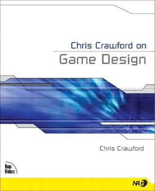 Chris Crawford on Game Design by Chris Crawford