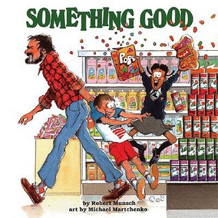 Something Good by Robert Munsch