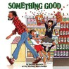 Something Good by Robert N. Munsch