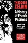 A History of French Passions: Volume 4 - Taste and Corruption
