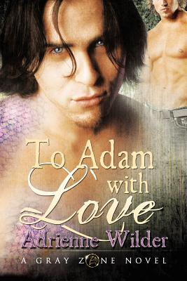 To Adam With Love Gray Zone 1