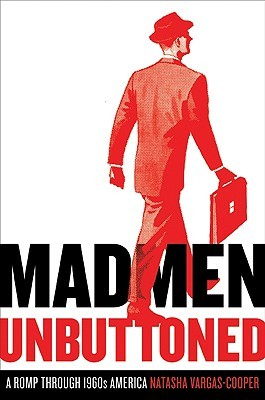 Mad Men Unbuttoned by Natasha Vargas-Cooper