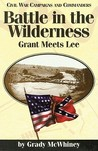 Battle in the Wilderness: Grant Meets Lee