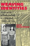 Weaving Identities: Construction of Dress and Self in a Highland Guatemala Town