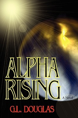 Alpha Rising by G.L. Douglas