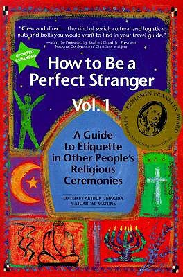 How to Be a Perfect Stranger by Arthur J. Magida