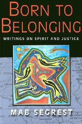 Born to Belonging by Mab Segrest