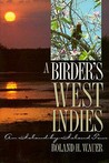 A Birder's West Indies: An Island-By-Island Tour