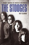 The Stooges: A Journey Through The Michigan Underworld
