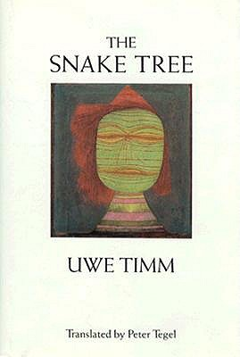 The Snake Tree by Uwe Timm