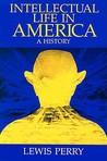Intellectual Life in America: A History