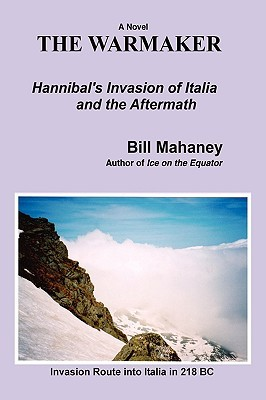 The Warmaker: Hannibal's Invasion of Italia and the Aftermath