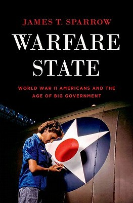 Warfare State by James T. Sparrow