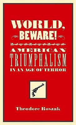 World, Beware! by Theodore Roszak
