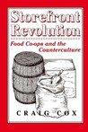 Storefront Revolution: Food Co-ops and the Counterculture